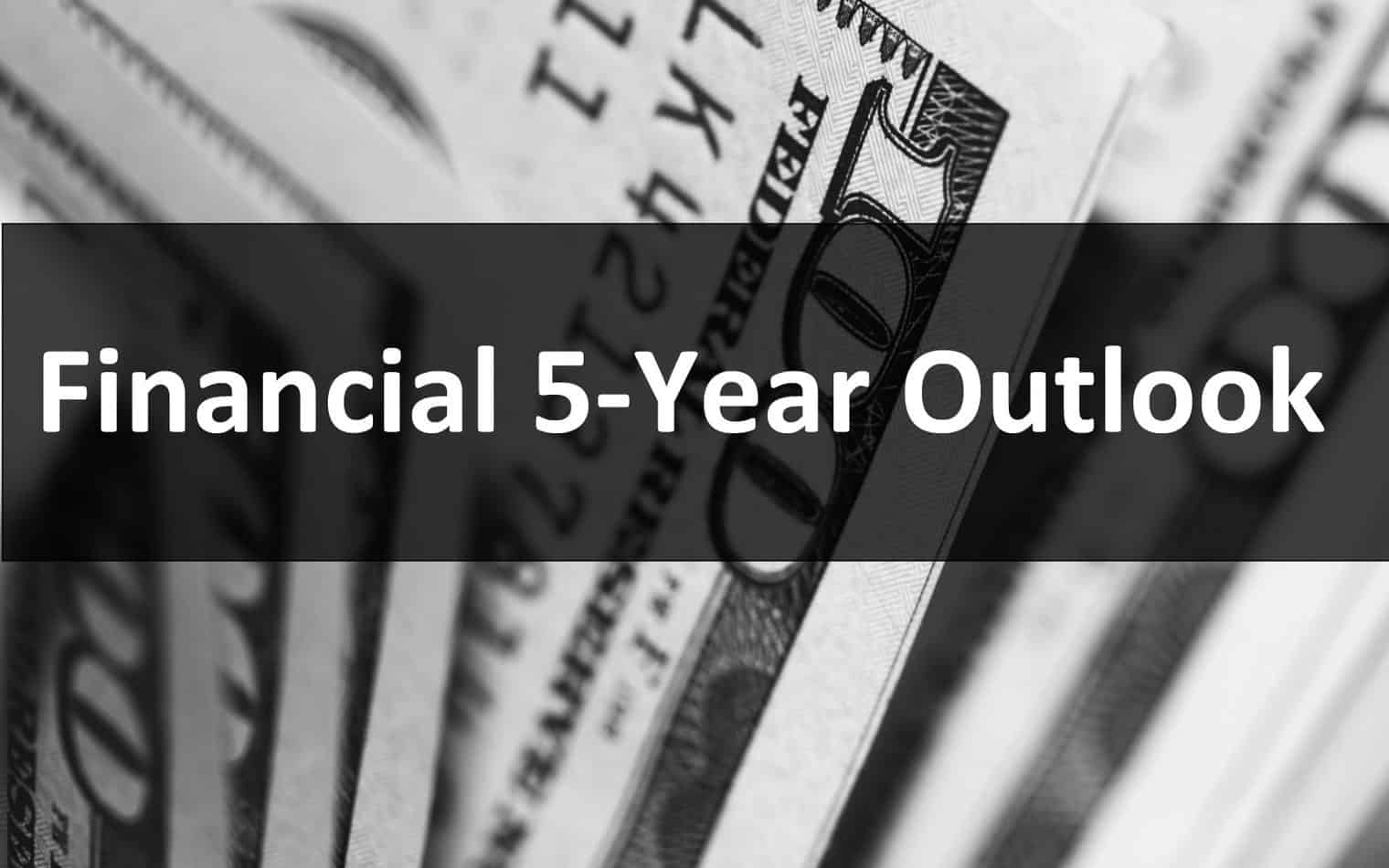 Financial 5-year outlook