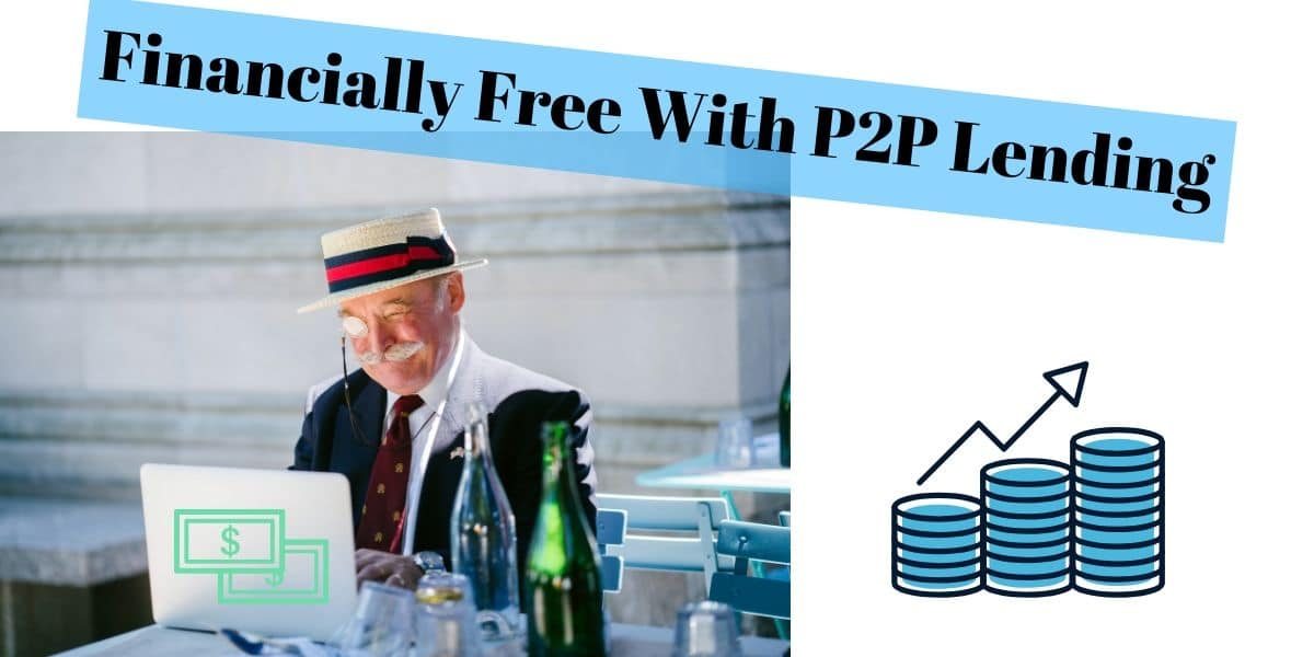 Financially Free With P2P Lending