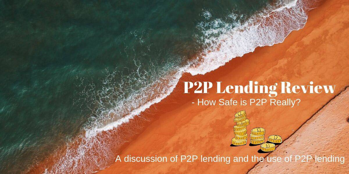 P2P Lending Review - How safe is P2P lending really?