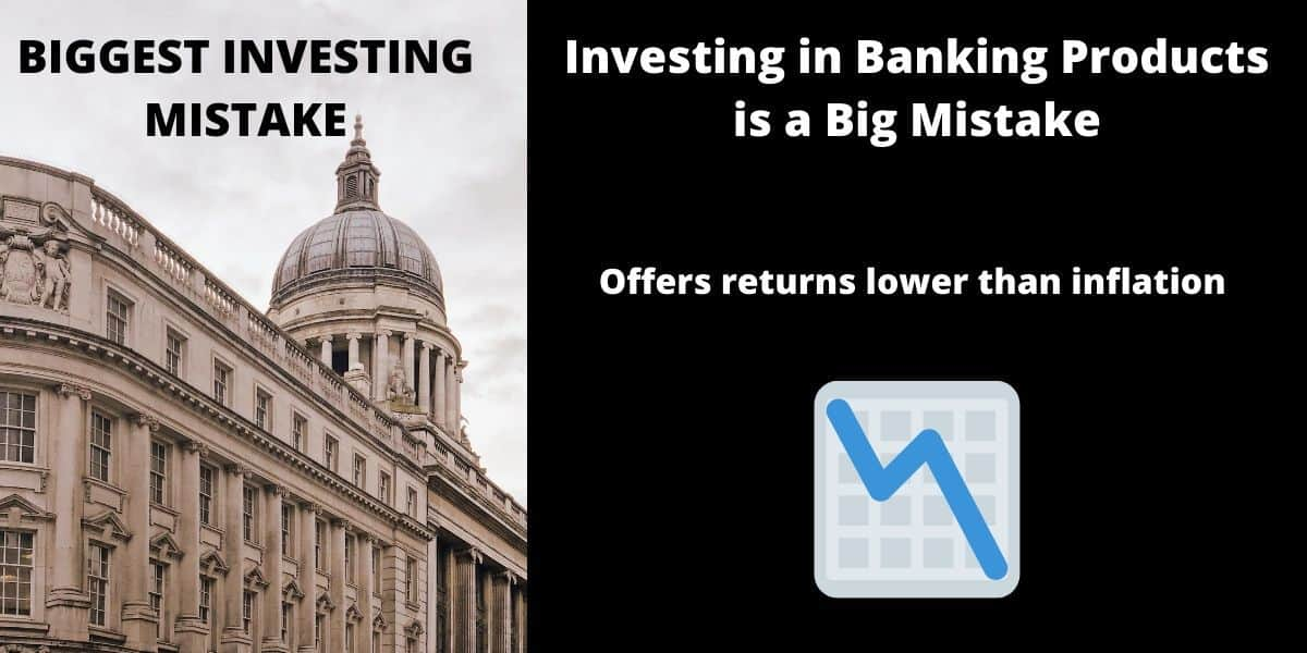 Investing in Banking Products is a Big Mistake