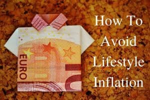 How To Avoid Lifestyle Inflation