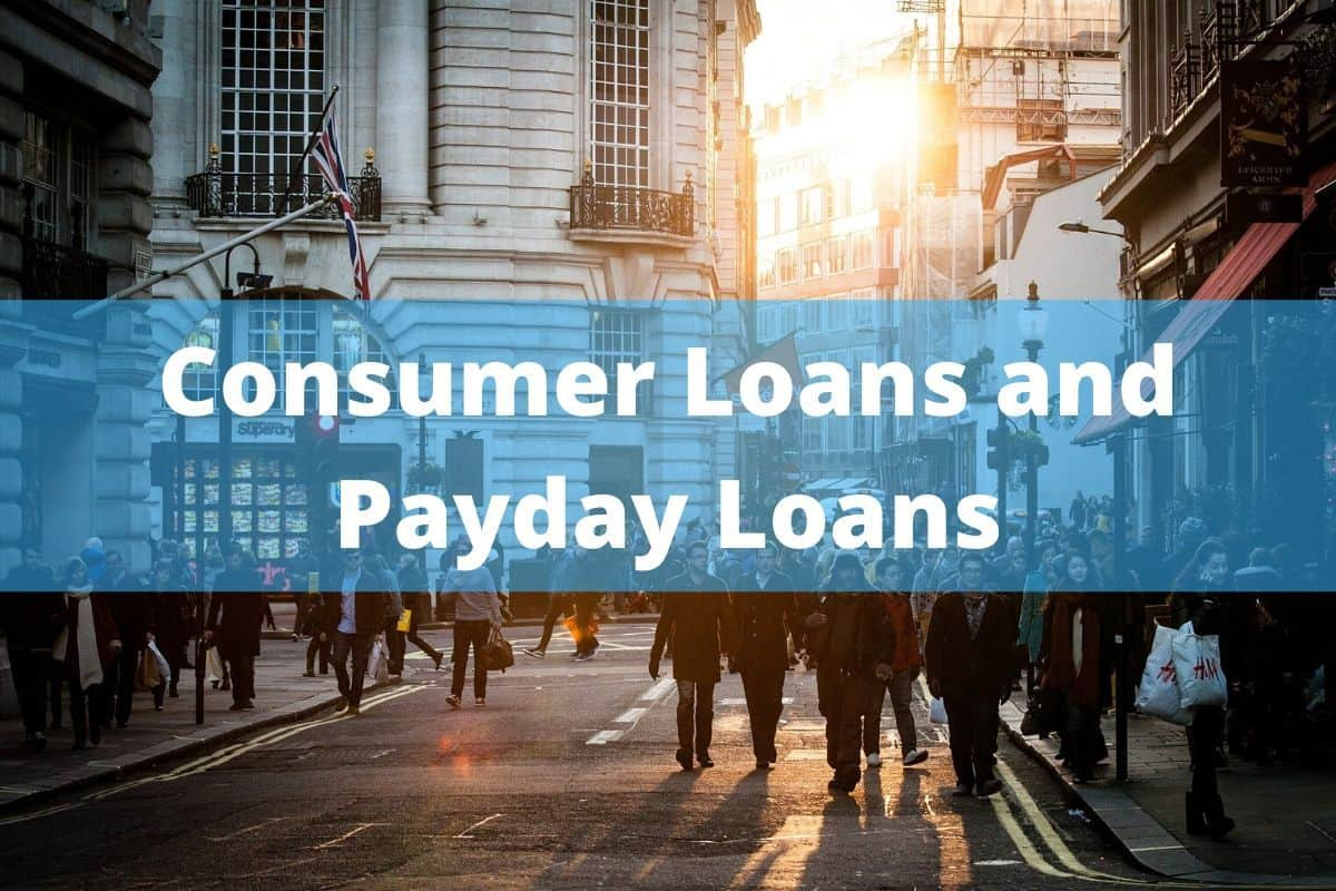 Consumer Loans and Payday Loans