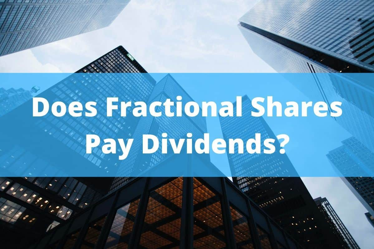 Does Fractional Shares Pay Dividends